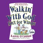 Walkin' With God Ain't For Wimps eAudio
