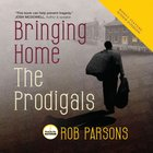 Bringing Home the Prodigals eAudio
