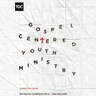 Gospel-Centered Youth Ministry eAudio