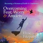Overcoming Fear, Worry, and Anxiety eAudio