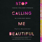 Stop Calling Me Beautiful eAudio