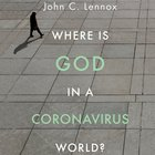 Where is God in a Coronavirus World? eAudio