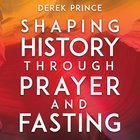 Shaping History Through Prayer and Fasting eAudio