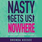 Nasty Gets Us Nowhere eAudio
