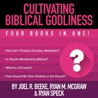Cultivating Biblical Godliness eAudio