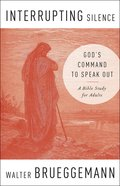 Interrupting Silence: God's Command to Speak Out Paperback