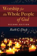 Worship For the Whole People of God (2nd Edition) Paperback