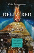 Delivered Out of Empire: Pivotal Moments in the Book of Exodus (#01 in Pivotal Moments In The Old Testament Series) Paperback