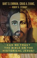 Can We Trust the Bible on the Historical Jesus? Paperback
