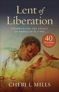 Lent of Liberation: Confronting the Legacy of American Slavery Paperback