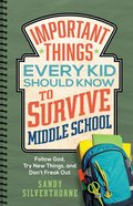 Important Things Every Kid Should Know to Survive Middle School eBook