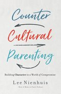 Countercultural Parenting eBook