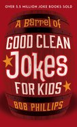 A Barrel of Good Clean Jokes For Kids eBook