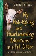My Hair-Raising and Heartwarming Adventures as a Pet Sitter eBook