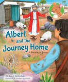 Albert and the Journey Home: A Parable of Jesus Hardback