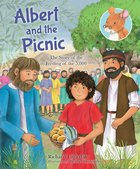 Albert and the Picnic: The Story of the Feeding of the 5000 Hardback