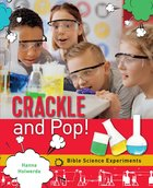 Crackle and Pop: Bible Science Experiments Paperback