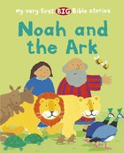 Noah and the Ark (My Very First Big Bible Stories Series) Paperback