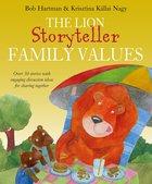 The Lion Storyteller Book of Family Values Hardback