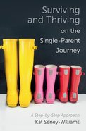 Surviving and Thriving on the Single-Parent Journey eBook