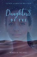 Daughters of Eve: Women of the Bible Paperback