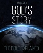 God's Story: The Bible Explained Paperback