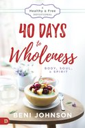 40 Days to Wholeness: Body, Soul, and Spirit eBook