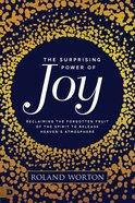 The Surprising Power of Joy eBook