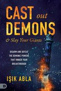 Cast Out Demons and Slay Your Giants eBook