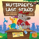 Mutzphey's Last Stand (Mutzphey And Milo Series) eBook