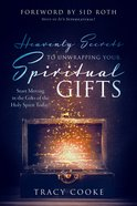 Heavenly Secrets to Unwrapping Your Spiritual Gifts eBook