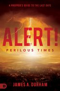 Alert! Perilous Times eBook