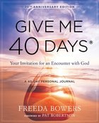 Give Me 40 Days: A Reader's 40 Day Personal Journey-20Th Anniversary Edition eBook