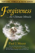 Forgiveness...The Ultimate Miracle eBook