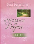 A Woman of Purpose (Dee Brestin Bible Study Series) eBook