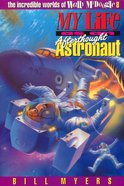 My Life as An Afterthought Astronaut (#08 in Wally McDoogle Series) Paperback