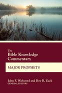 The Bible Knowledge Commentary Major Prophets (Bible Knowledge Commentary Series) eBook