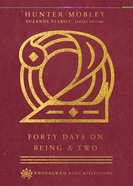 Forty Days on Being a Two (Enneagram Daily Reflections Series) eBook