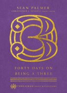 Forty Days on Being a Three (Enneagram Daily Reflections Series) eBook