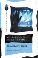 Worship and the World to Come eBook