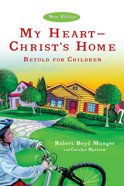My Heart - Christ's Home Retold For Children eBook