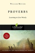 Proverbs (Lifeguide Bible Study Series) eBook