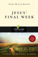 Jesus' Final Week (Lifeguide Bible Study Series) eBook