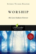 Worship (Lifeguide Bible Study Series) eBook