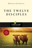 The Twelve Disciples (Lifeguide Bible Study Series) eBook