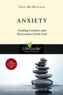 Anxiety (Lifeguide Bible Study Series) eBook