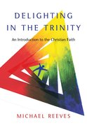 Delighting in the Trinity eBook