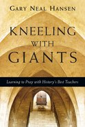 Kneeling With Giants With Complimentary Kneeling With Giants Reader eBook