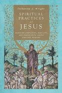 Spiritual Practices of Jesus eBook
