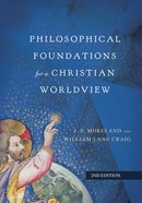 Philosophical Foundations For a Christian Worldview eBook